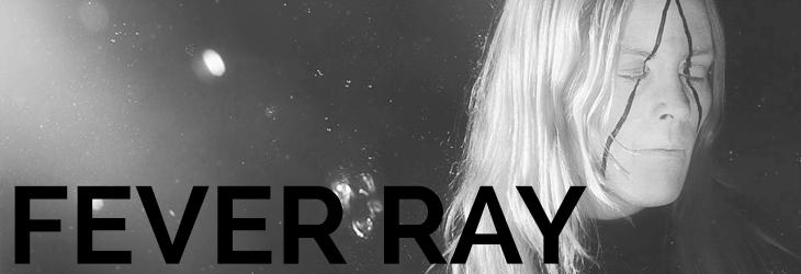 Paula Abrahao - Fever Ray