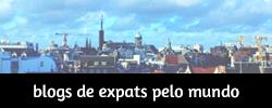 Blogs de expatriados pelo mundo