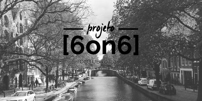 Paula Abrahao | Projeto 6 on 6: Oktober