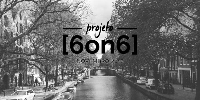 Paula Abrahao | Projeto 6 on 6: November